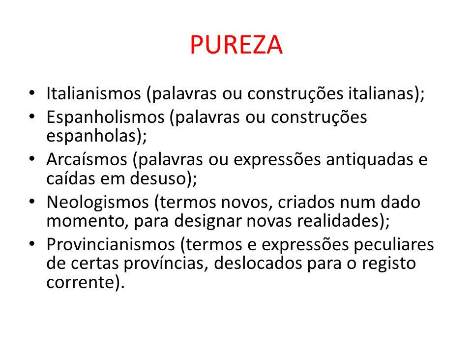 PUREZA Italianismos (palavras ou construções italianas);