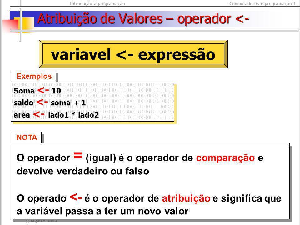 Atribuição de Valores – operador <-