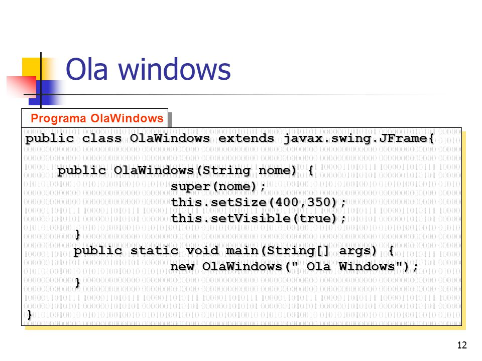 Ola windows public class OlaWindows extends javax.swing.JFrame{