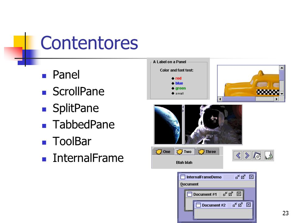 Contentores Panel ScrollPane SplitPane TabbedPane ToolBar