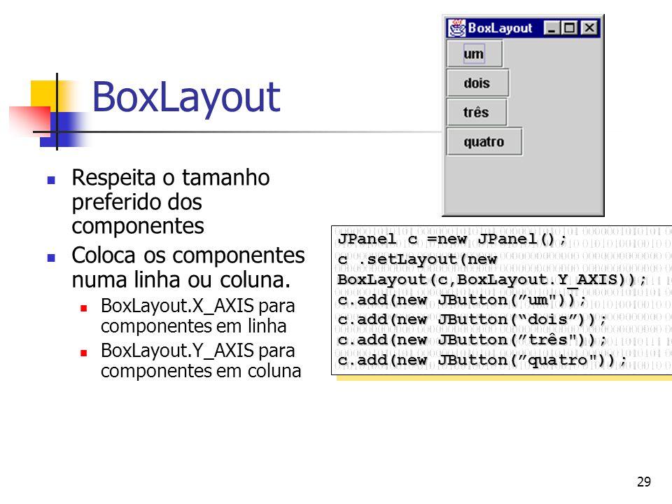 BoxLayout Respeita o tamanho preferido dos componentes