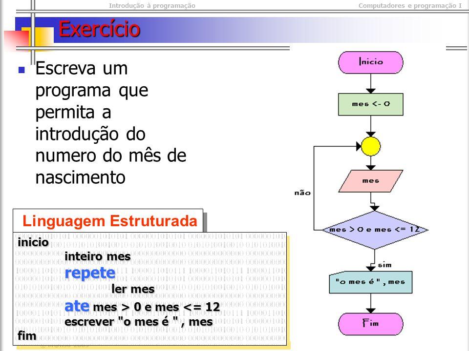 Exercício Escreva um programa que permita a introdução do numero do mês de nascimento. Linguagem Estruturada.