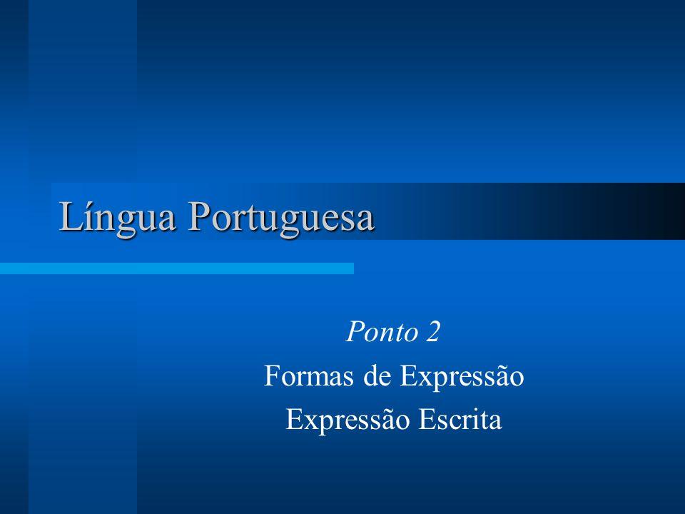 Ponto 2 Formas de Expressão Expressão Escrita