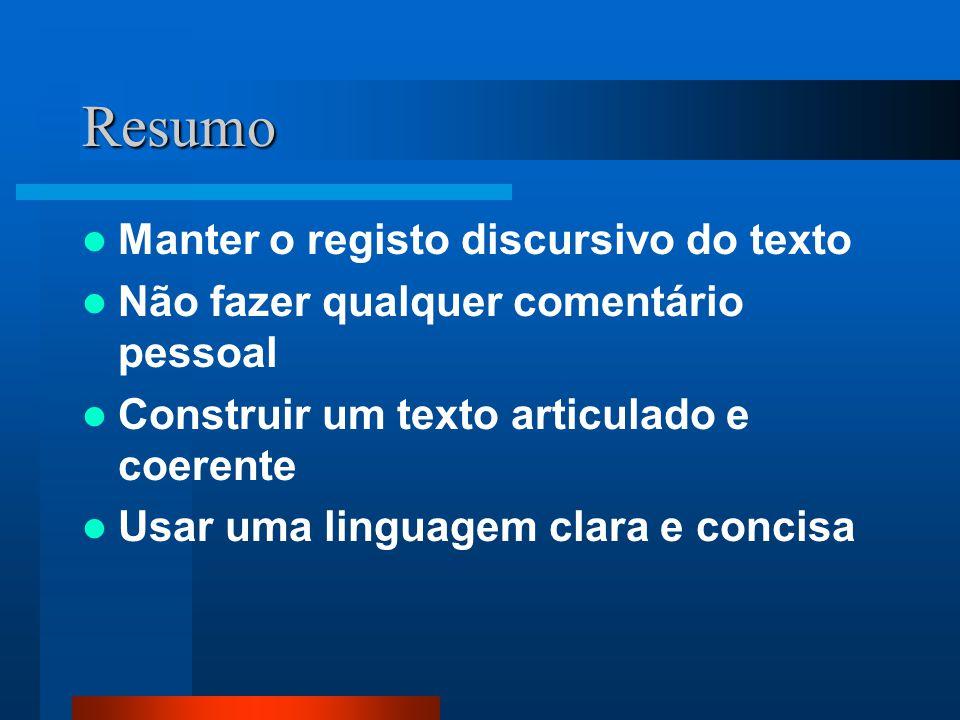 Resumo Manter o registo discursivo do texto