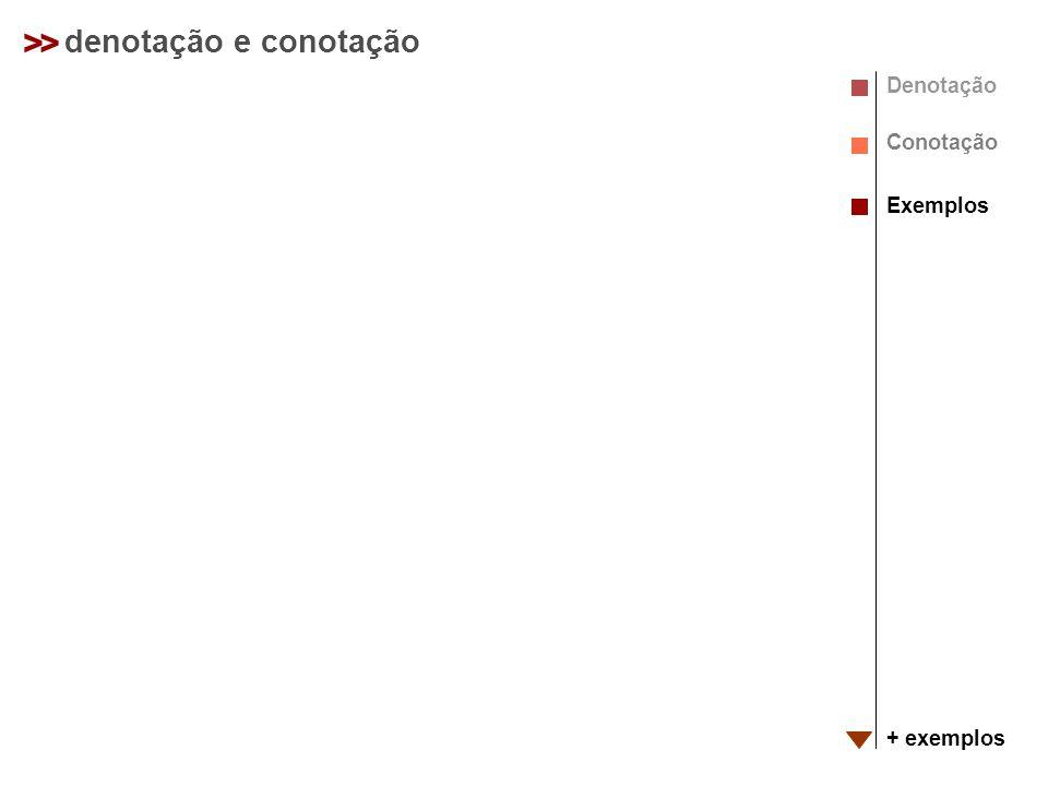 > > denotação e conotação Denotação Conotação Exemplos