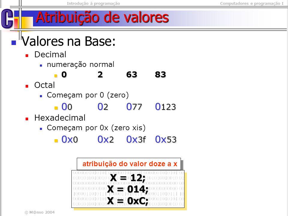 Atribuição de valores Valores na Base: 00 02 077 0123