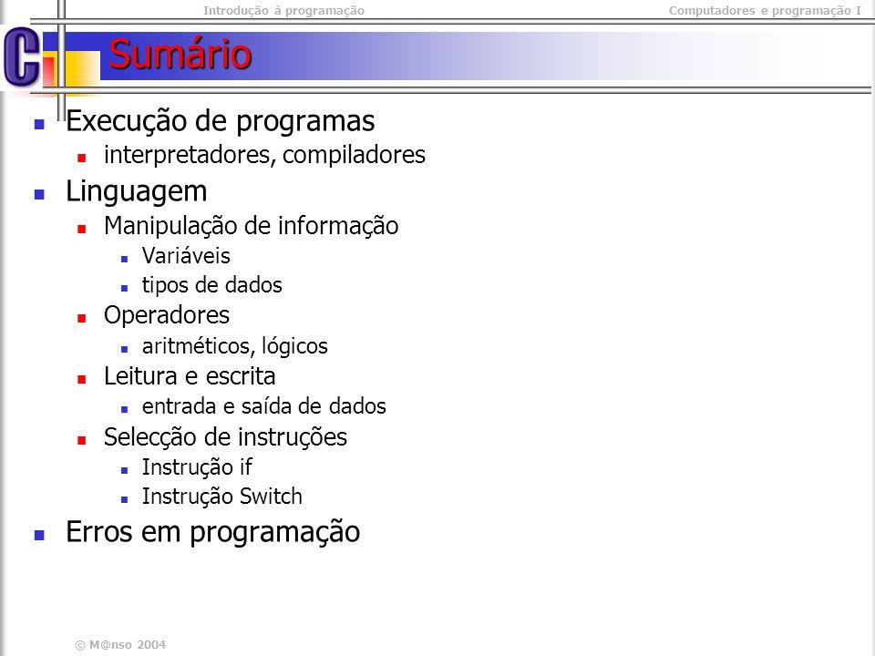 Sumário Execução de programas Linguagem Erros em programação
