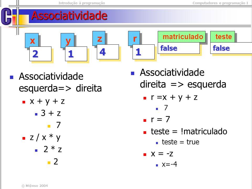 Associatividade z 4 r 1 x 2 y 1 Associatividade direita => esquerda
