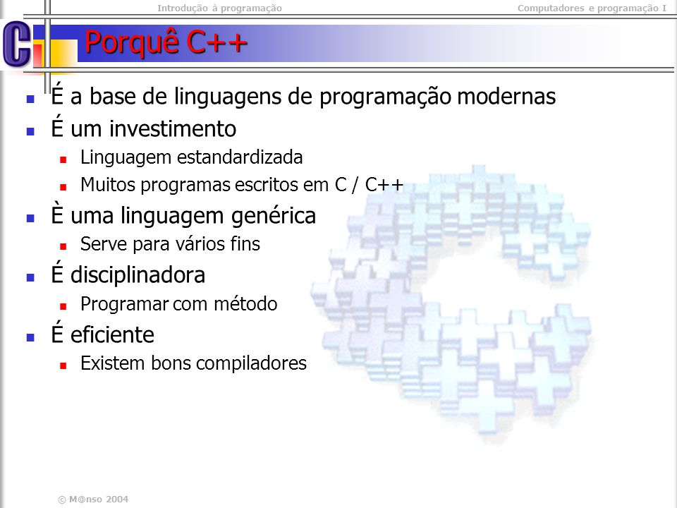 Porquê C++ É a base de linguagens de programação modernas