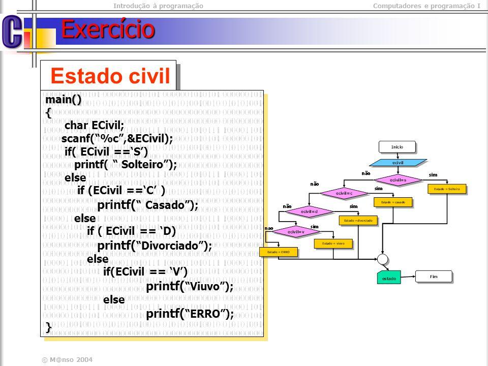 Exercício Estado civil main() { char ECivil; scanf( %c ,&ECivil);