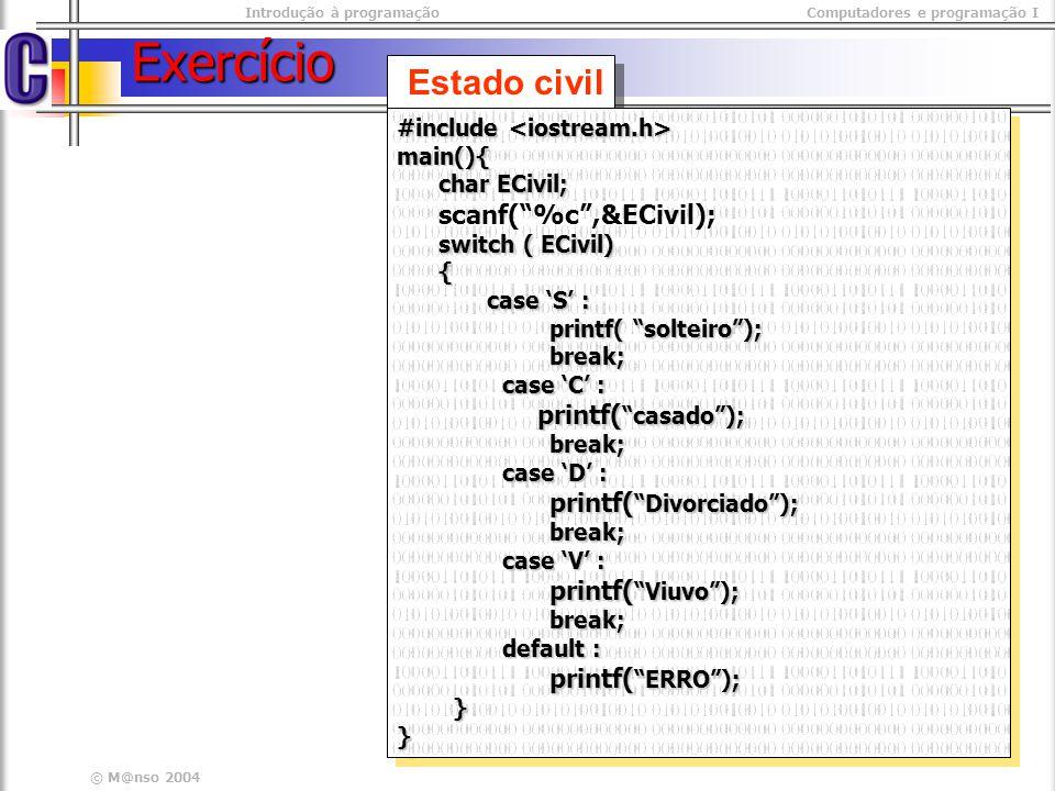 Exercício Estado civil #include <iostream.h> main(){