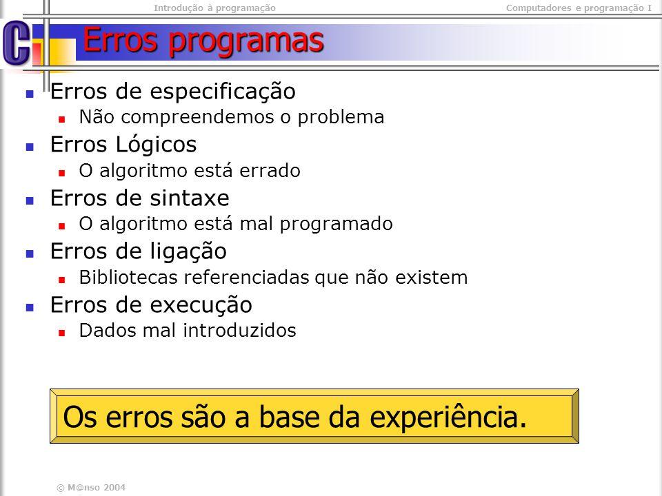 Erros programas Os erros são a base da experiência.