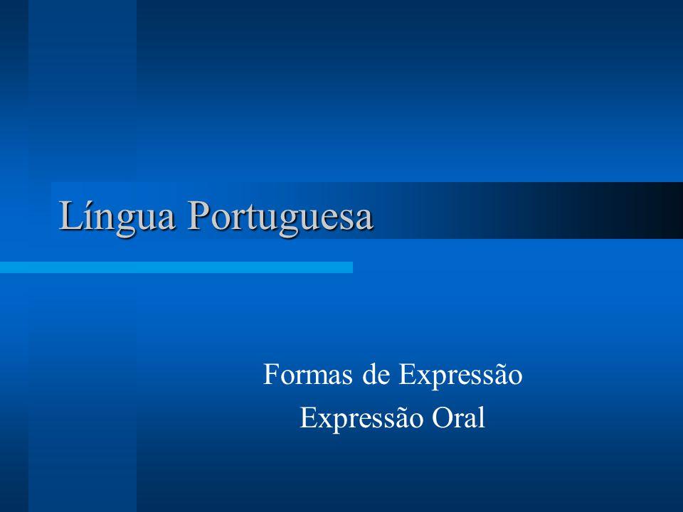 Formas de Expressão Expressão Oral