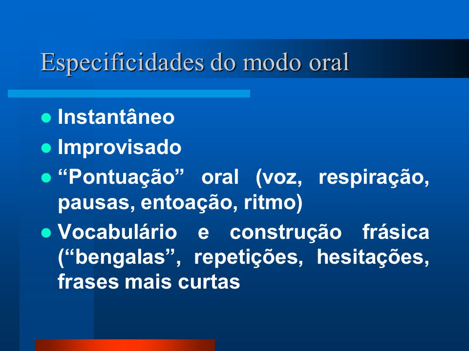 Especificidades do modo oral