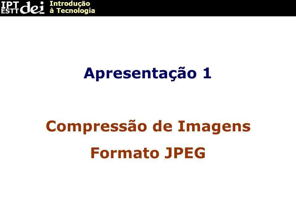 Apresentação 1 Compressão de Imagens Formato JPEG