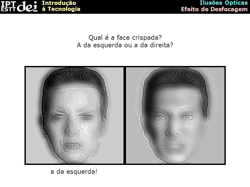 Qual é a face crispada A da esquerda ou a da direita