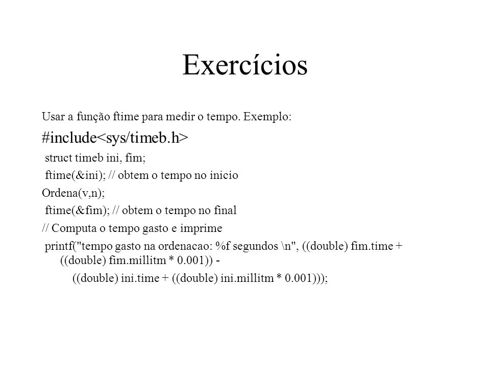 Exercícios #include<sys/timeb.h>
