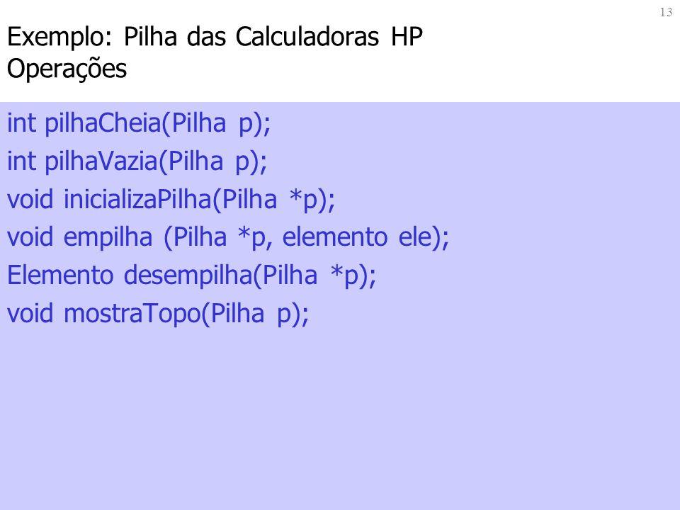 Exemplo: Pilha das Calculadoras HP Operações