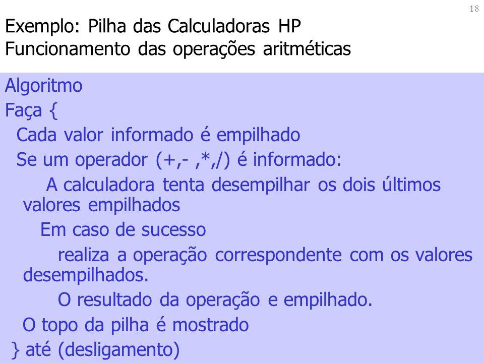 Exemplo: Pilha das Calculadoras HP Funcionamento das operações aritméticas
