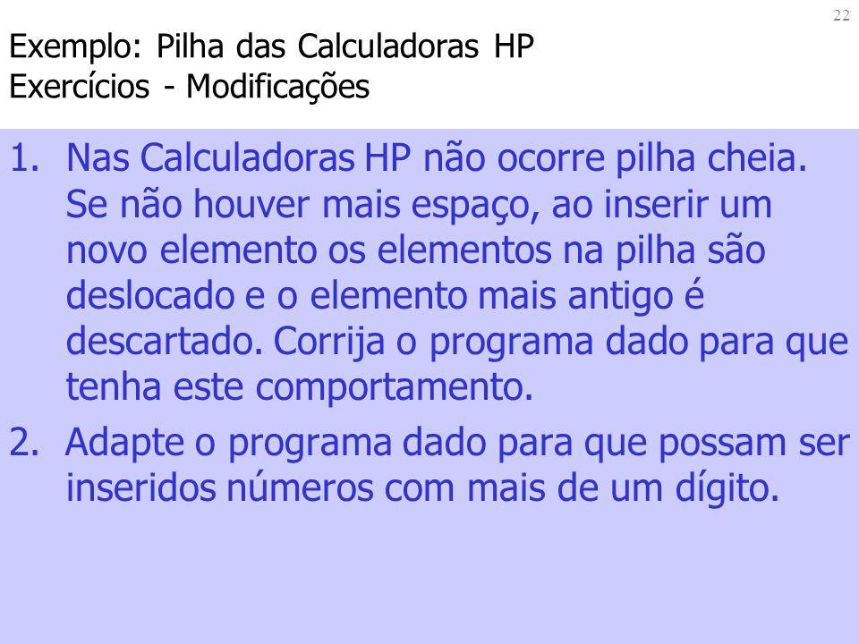 Exemplo: Pilha das Calculadoras HP Exercícios - Modificações