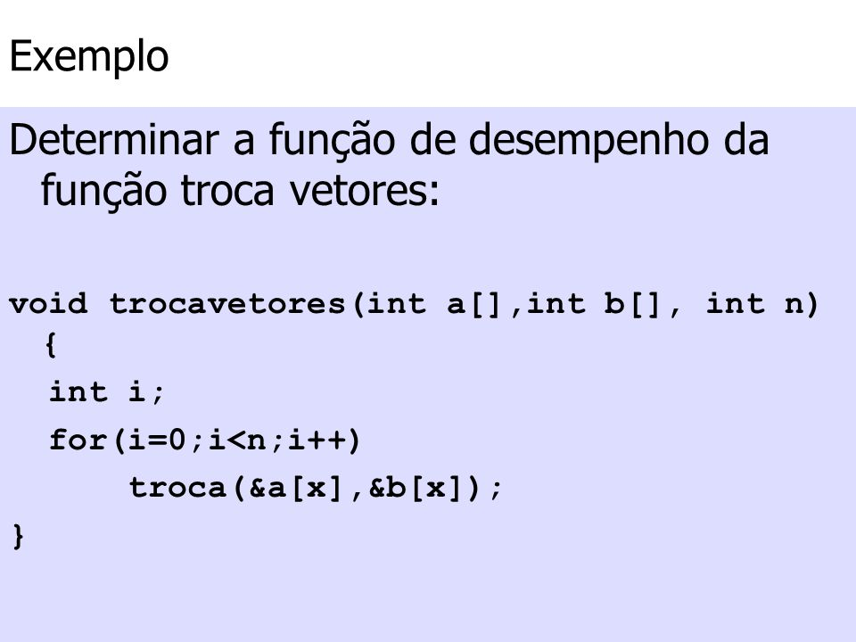 Determinar a função de desempenho da função troca vetores: