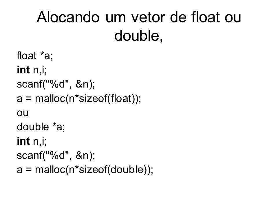 Alocando um vetor de float ou double,
