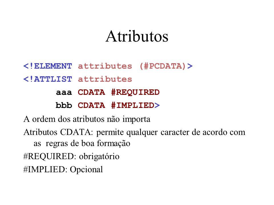 Atributos <!ELEMENT attributes (#PCDATA)>