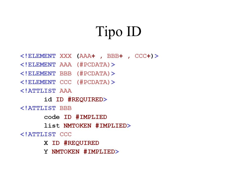 Tipo ID <!ELEMENT XXX (AAA+ , BBB+ , CCC+)>
