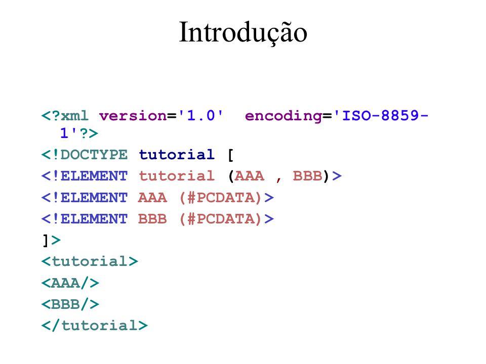 Introdução < xml version= 1.0 encoding= ISO-8859-1 >
