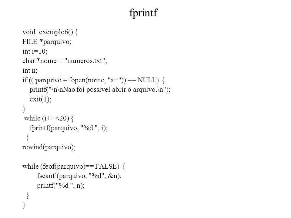 fprintf void exemplo6() { FILE *parquivo; int i=10;