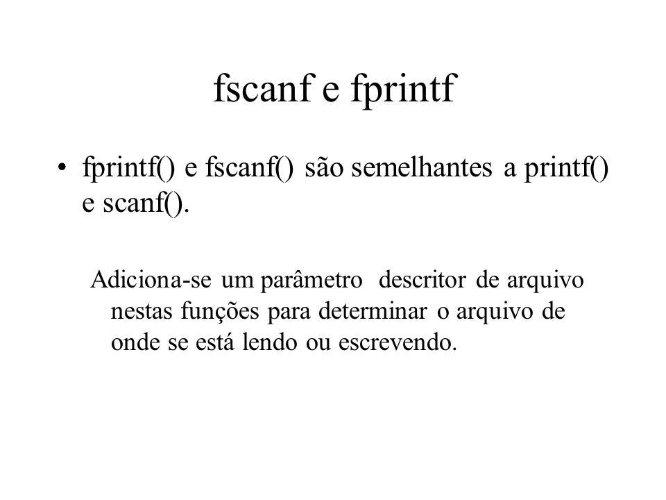 fscanf e fprintf fprintf() e fscanf() são semelhantes a printf() e scanf().