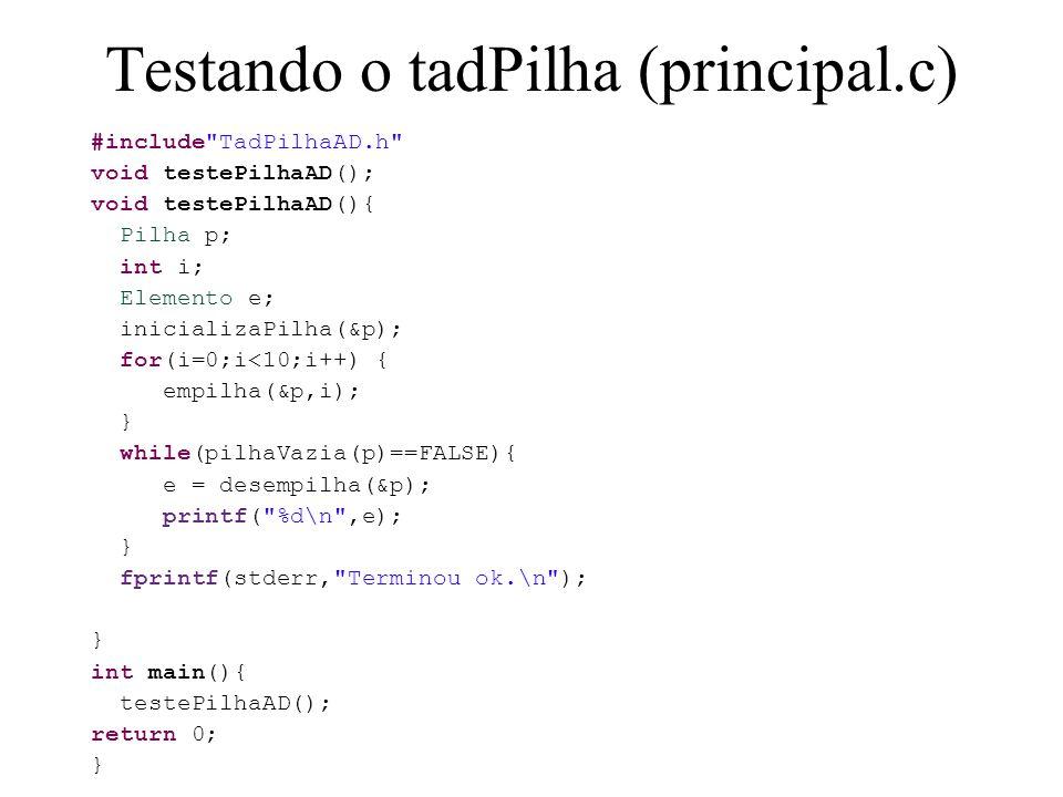 Testando o tadPilha (principal.c)