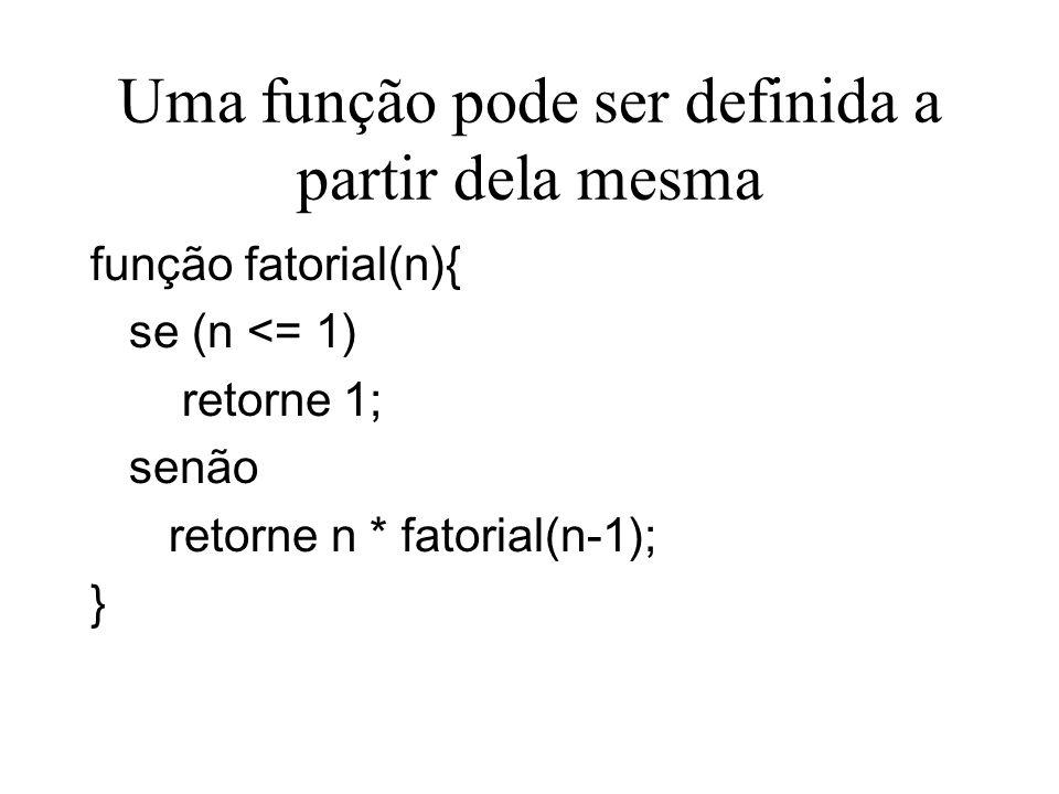Uma função pode ser definida a partir dela mesma