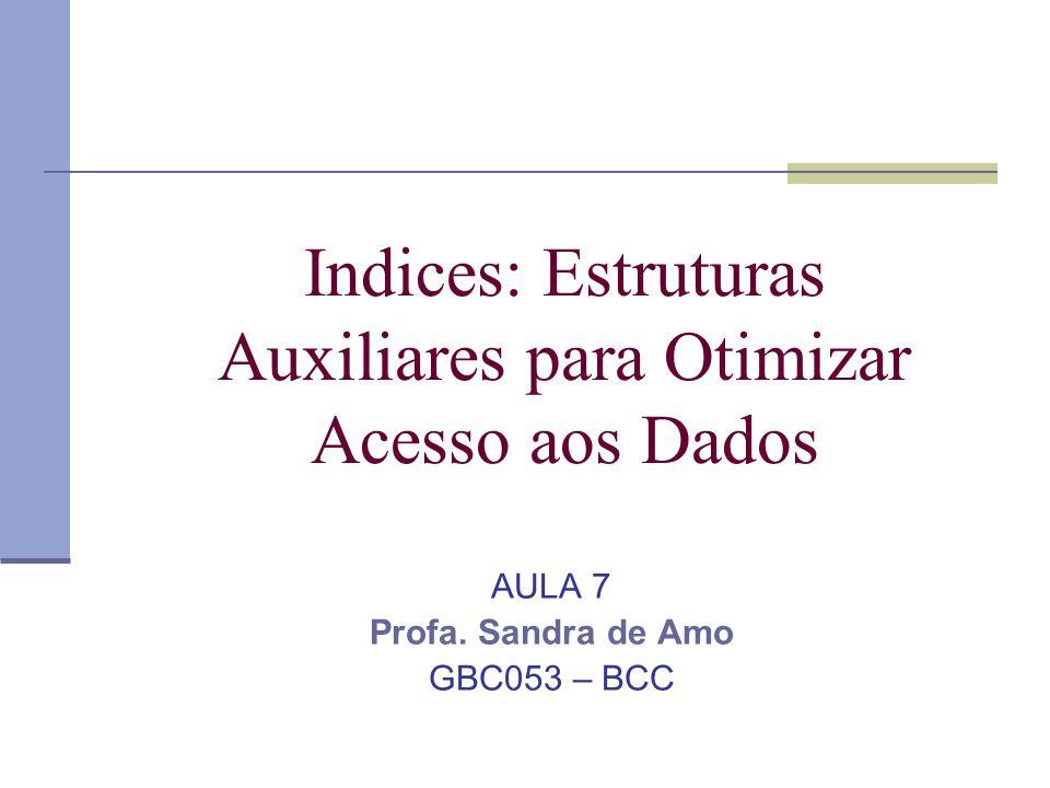 Indices: Estruturas Auxiliares para Otimizar Acesso aos Dados