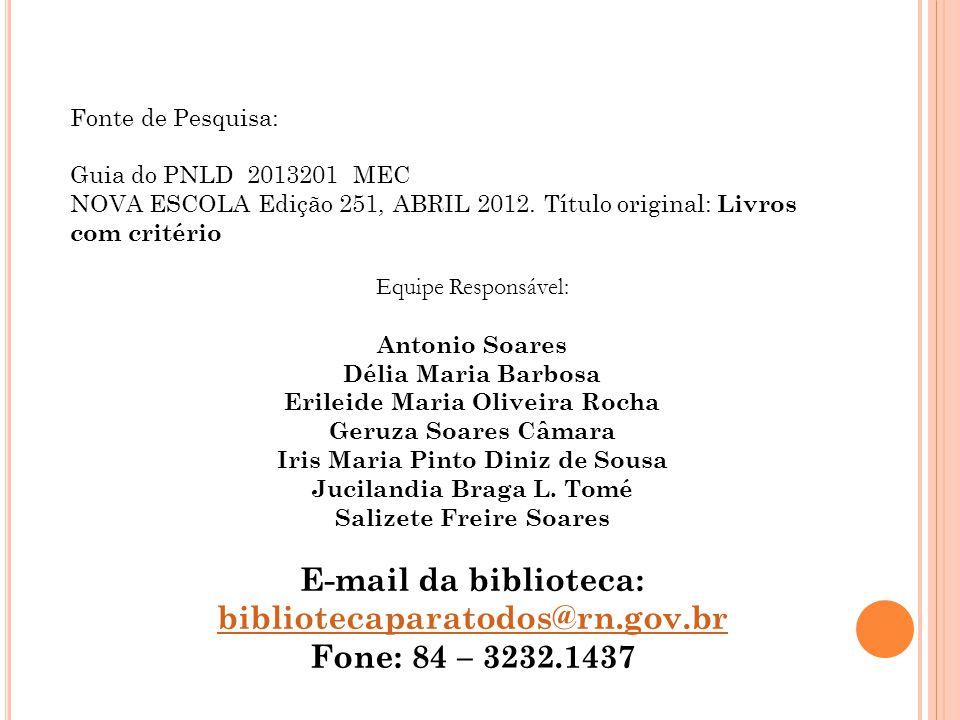 E-mail da biblioteca: bibliotecaparatodos@rn.gov.br