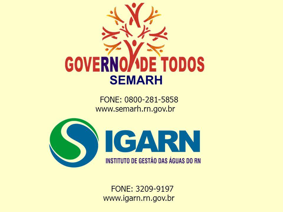 FONE: 0800-281-5858 www.semarh.rn.gov.br FONE: 3209-9197 www.igarn.rn.gov.br
