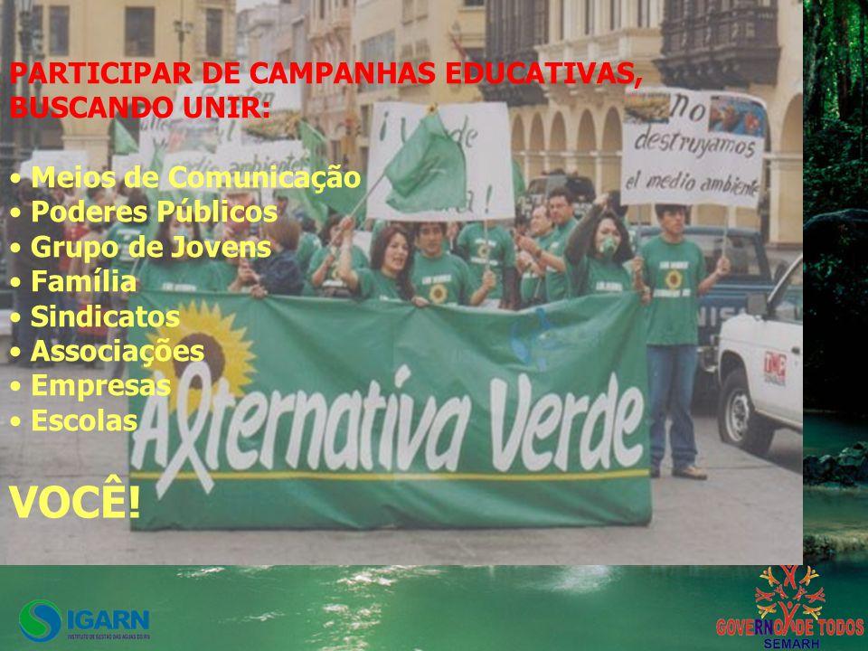 VOCÊ! PARTICIPAR DE CAMPANHAS EDUCATIVAS, BUSCANDO UNIR: