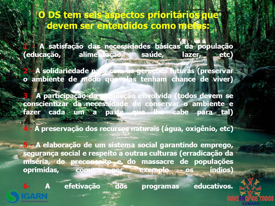 O DS tem seis aspectos prioritários que devem ser entendidos como metas: