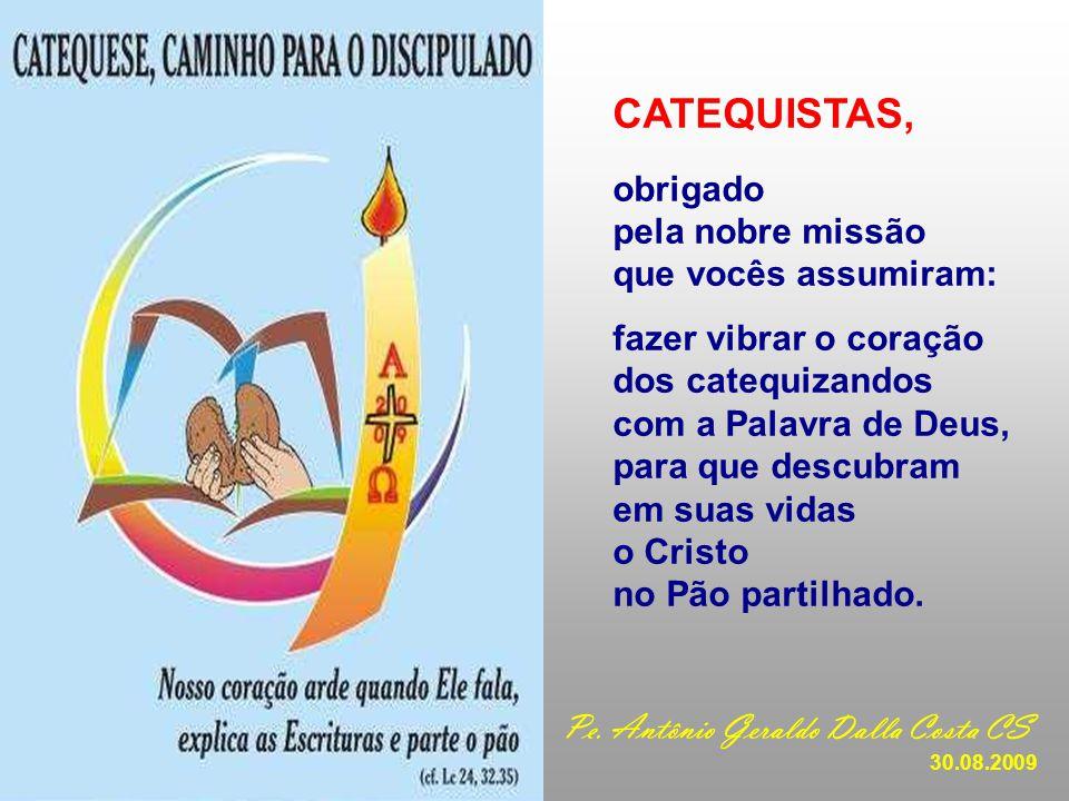 CATEQUISTAS, obrigado pela nobre missão que vocês assumiram: