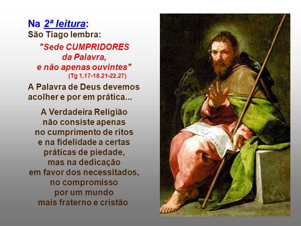 Na 2ª leitura: São Tiago lembra: