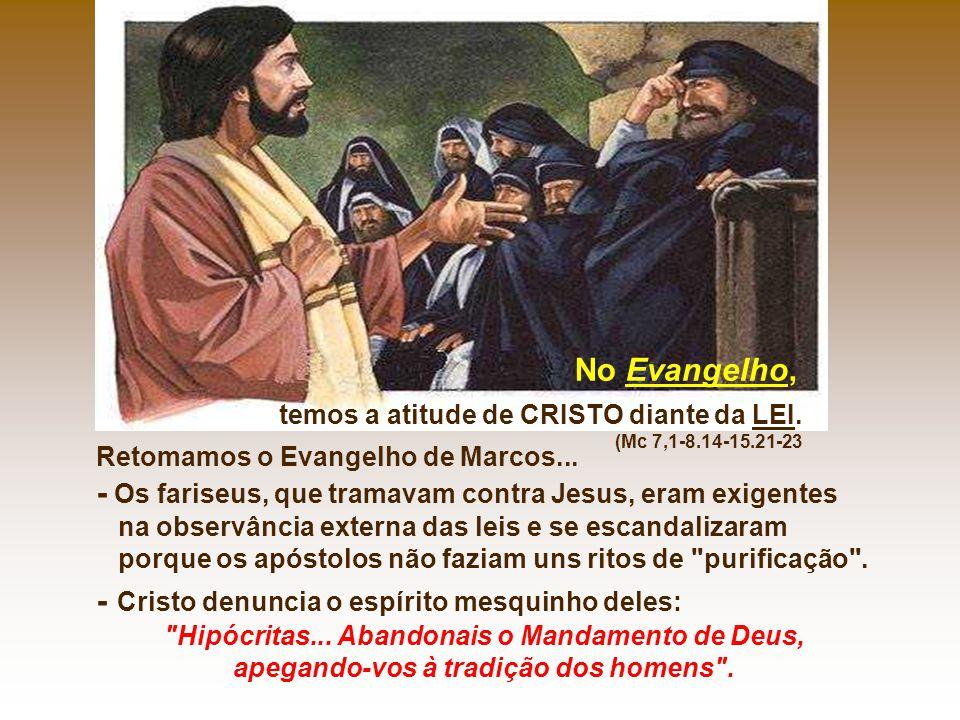 - Os fariseus, que tramavam contra Jesus, eram exigentes