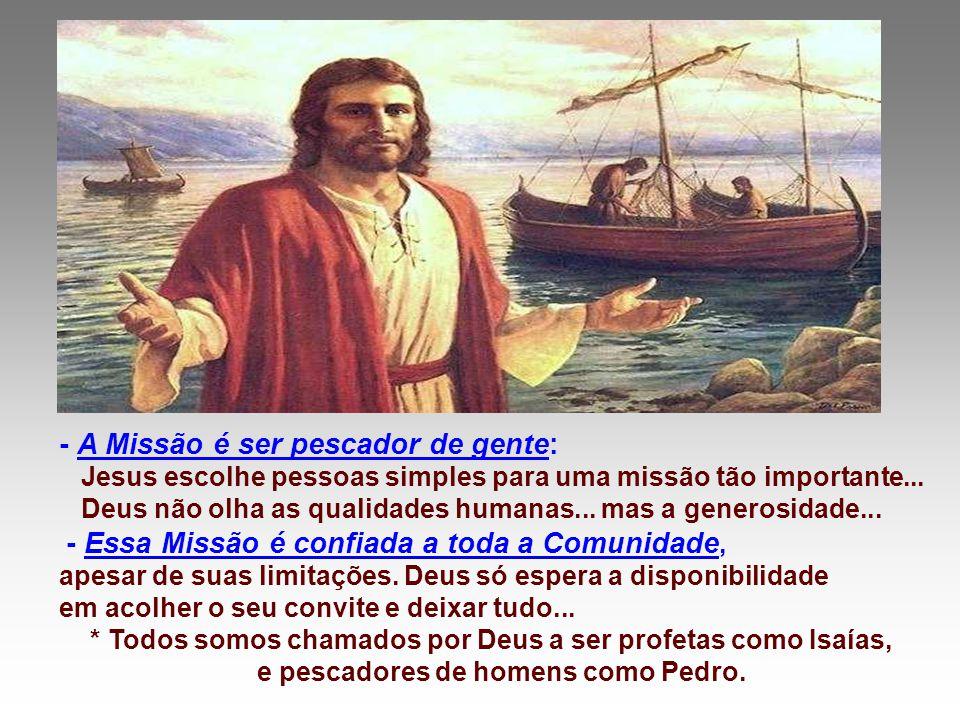 - A Missão é ser pescador de gente:
