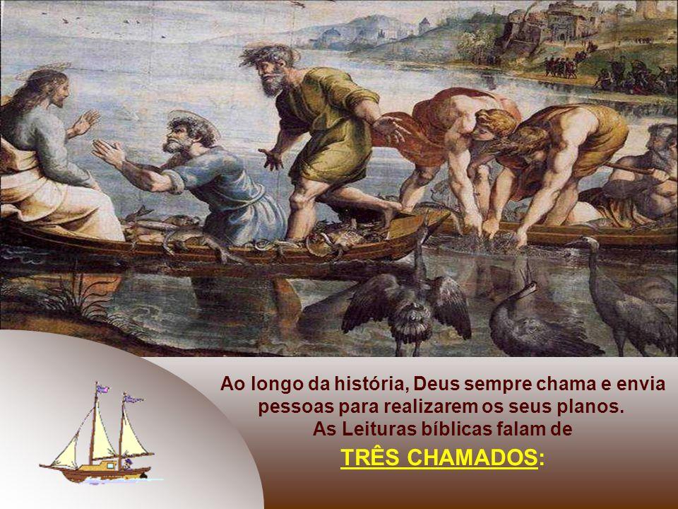 TRÊS CHAMADOS: Ao longo da história, Deus sempre chama e envia