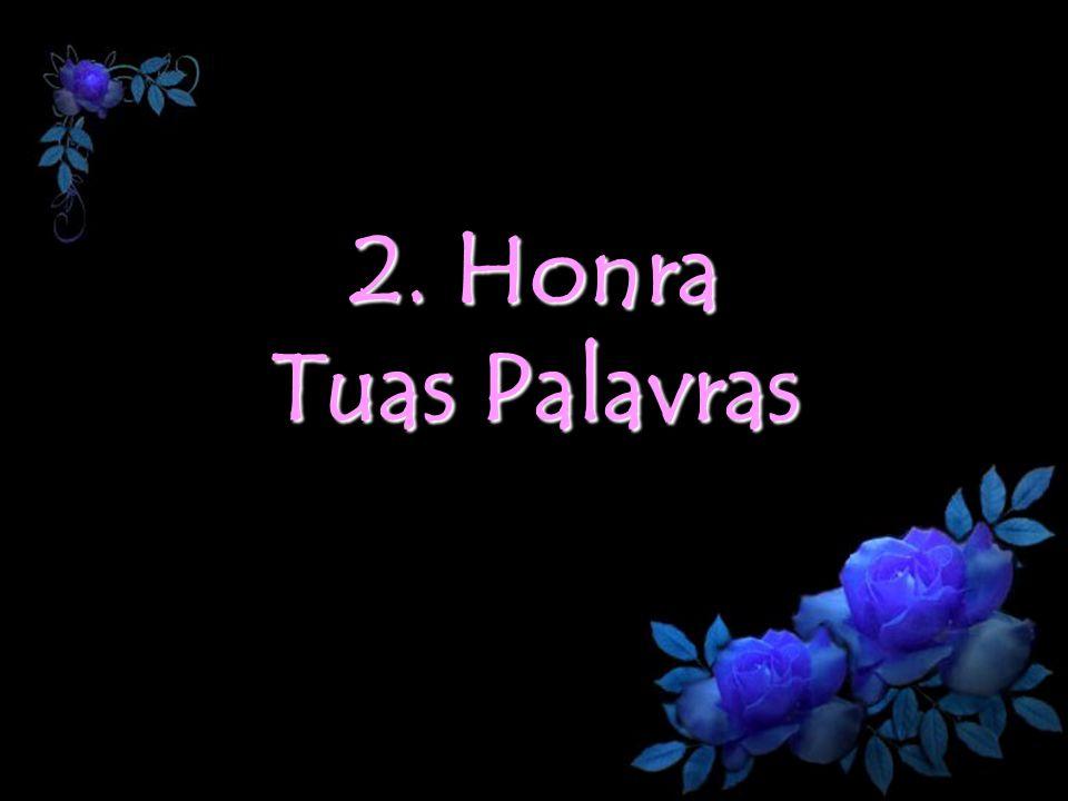2. Honra Tuas Palavras