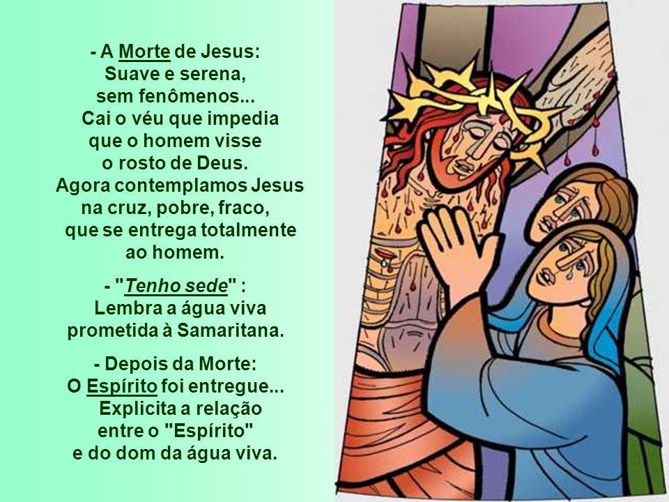 - A Morte de Jesus: Suave e serena, sem fenômenos...