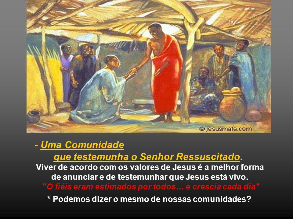 que testemunha o Senhor Ressuscitado.