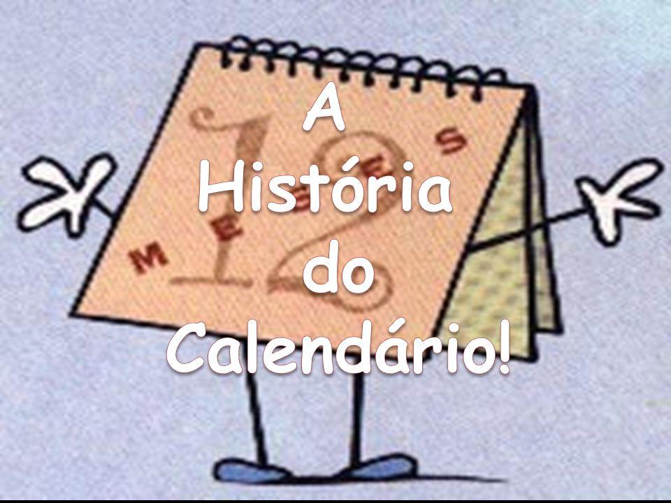 A História do Calendário!