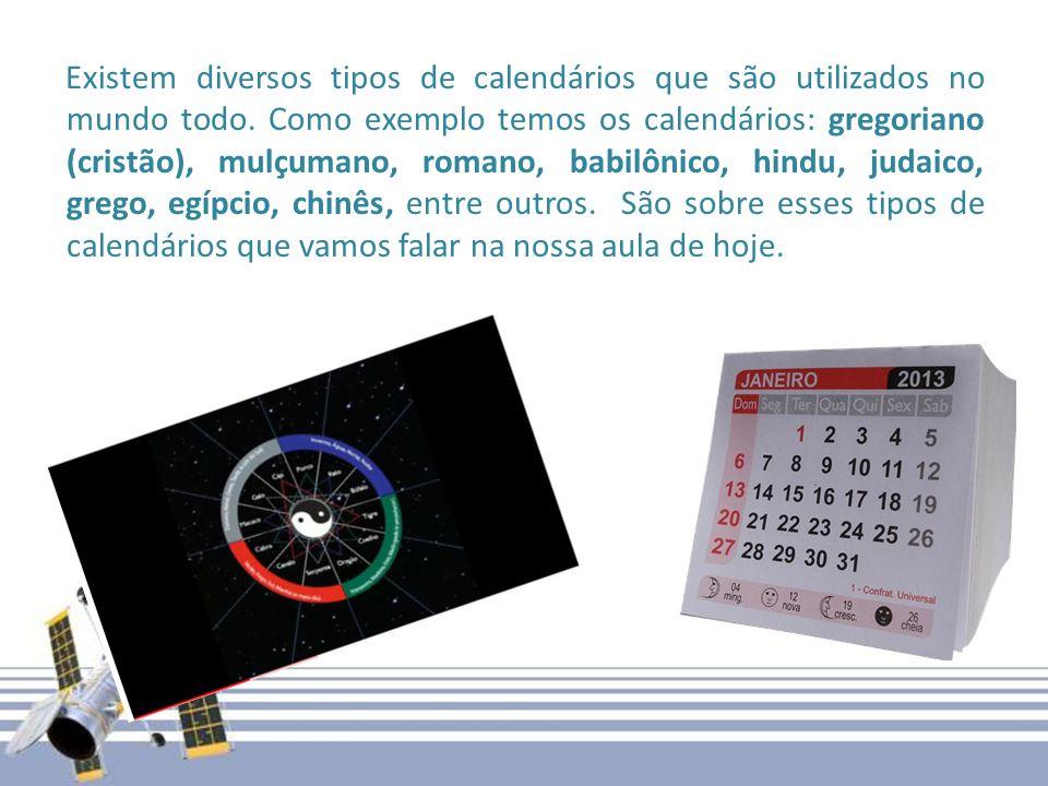 Existem diversos tipos de calendários que são utilizados no mundo todo