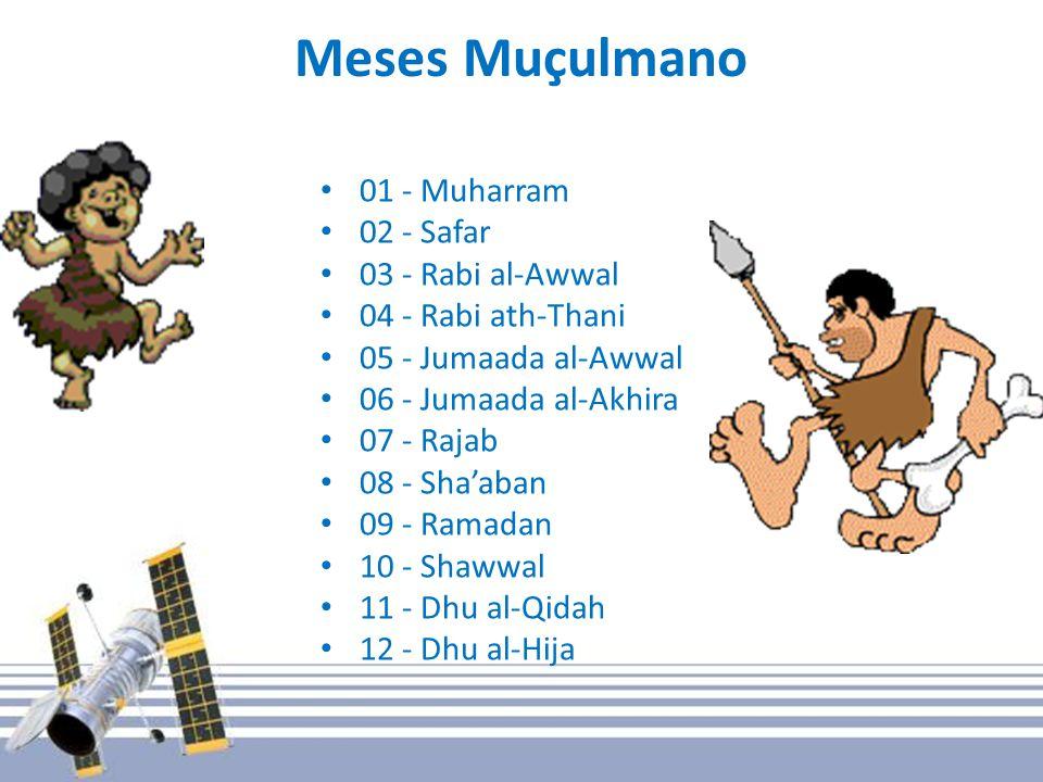 Meses Muçulmano 01 - Muharram 02 - Safar 03 - Rabi al-Awwal