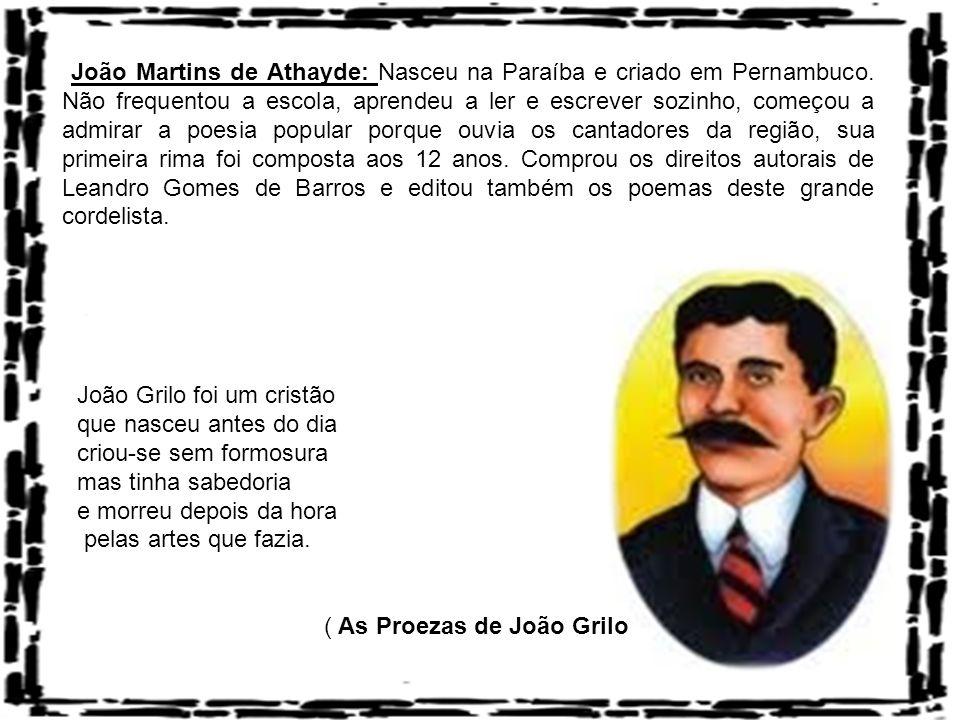 João Martins de Athayde: Nasceu na Paraíba e criado em Pernambuco